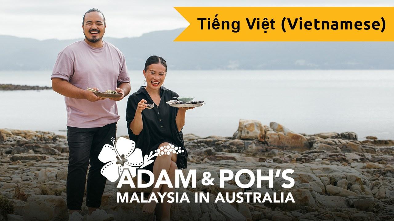 Adam And Poh's Malaysia In Australia (Vietnamese)