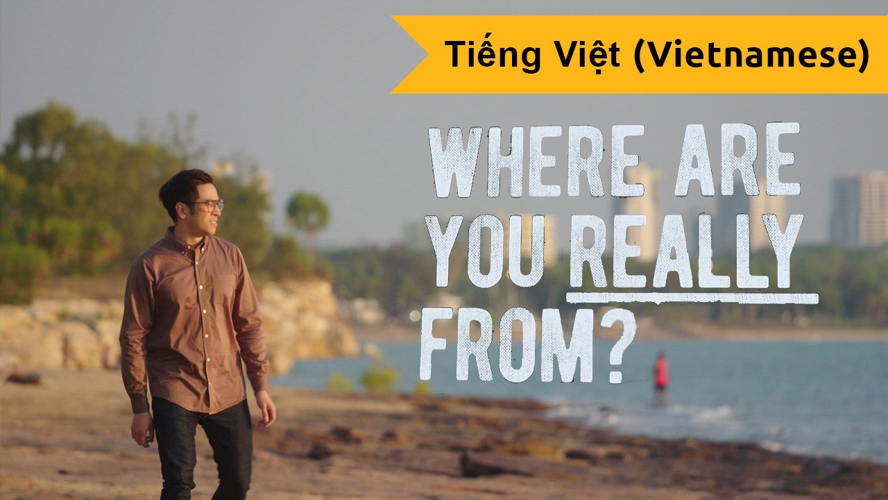 Where Are You Really From? (Vietnamese)