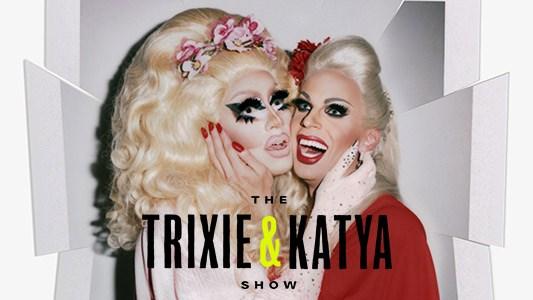 Trixie And Katya Show