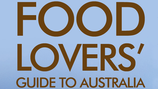 Food Lovers' Guide To Australia