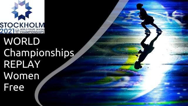 Isu Figure Skating 2021, World Championships Womens Competition
