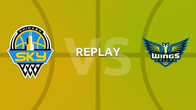 WNBA replay: Chicago Sky v Dallas Wings