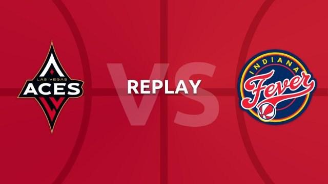 WNBA replay: Las Vegas Aces v Indiana Fever