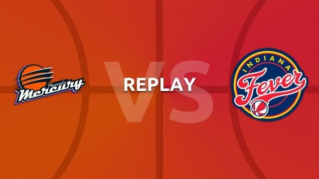 WNBA replay: Phoenix Mercury v Indiana Fever