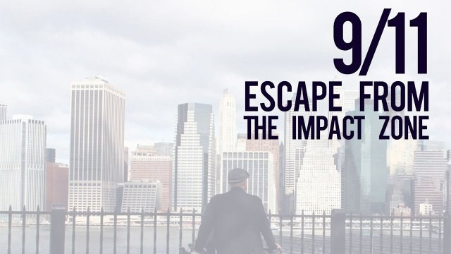 9/11: Escape From The Impact Zone