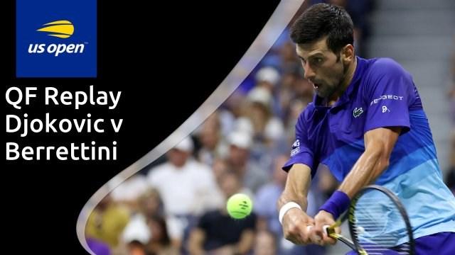 US Open men's quarter-final - Djokovic v Berrettini - full replay