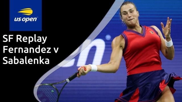 US Open women's semi-final - Fernandez v Sabalenka - full replay