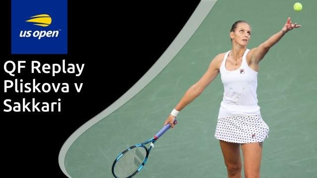US Open women's quarter-final - Pliskova v Sakkari - full replay