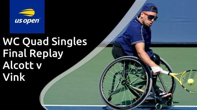 US Open WC quad singles final - Alcott v Vink - full replay