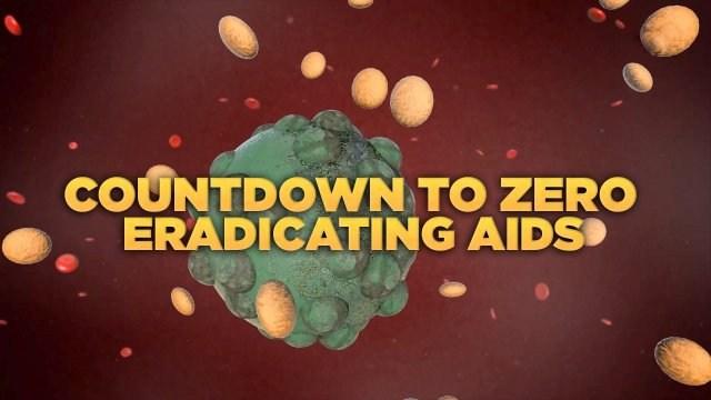 Countdown To Zero: Eradicating Aids