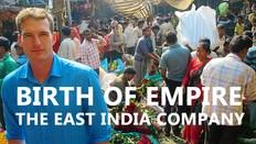 Birth Of Empire: The East India Company