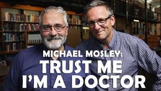 Michael Mosley: Trust Me, I'm A Doctor