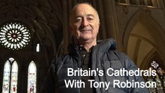 Britain's Cathedrals With Tony Robinson