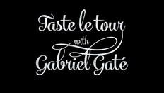 Taste Le Tour With Gabriel Gate