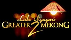 Luke Nguyen's Greater Mekong